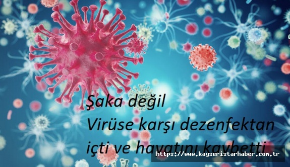 Şaka değil; Koronavirüse karşı dezenfektan içen adam öldü
