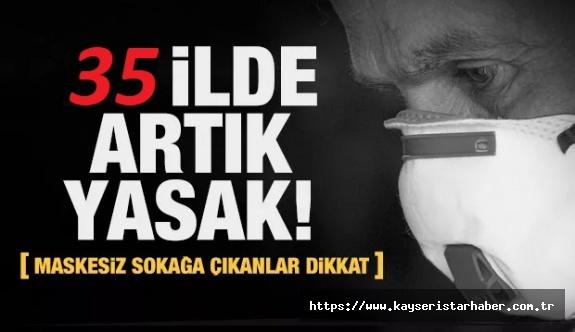 35 il de maskesiz sokağa çıkmak yasak