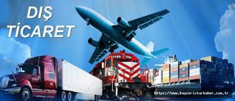 Kayseri'nin ihracatı arttı, ithalatı azaldı