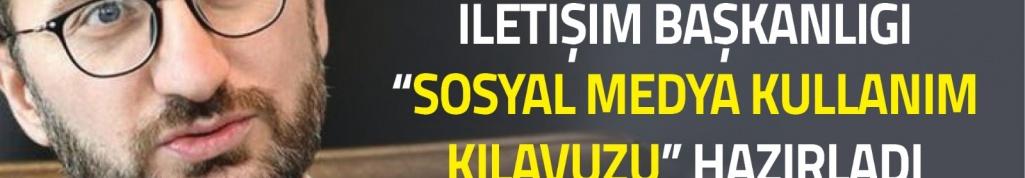 """İLETİŞİM BAŞKANLIĞI """"SOSYAL MEDYA KULLANIM KILAVUZU"""" HAZIRLADI"""